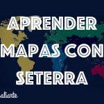 Aprender y enseñar mapas en Geografía con Seterra