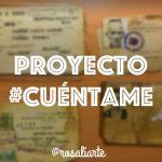 Testimonios de nuestra historia: Proyecto #Cuéntame