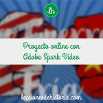 Proyecto online con Adobe Spark Video